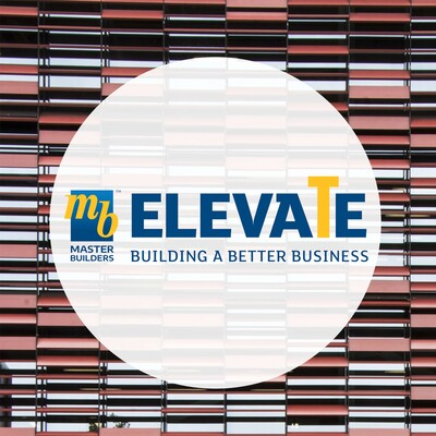 Master Builders Elevate: Building a Better Business