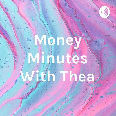 Money Minutes With Thea