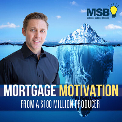 Mortgage Motivation From a 100MM Producer