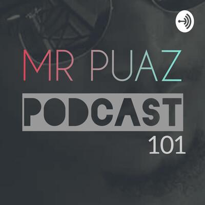 Mr Puaz Podcast