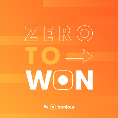 Zero to Won: The Bonjour.io Podcast