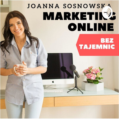 "Joanna Sosnowska ""Marketing Online Bez Tajemnic"""