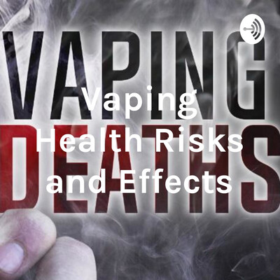 Vaping Health Risks and Effects