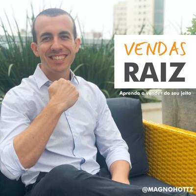 Vendas Raiz | Magno Hottz