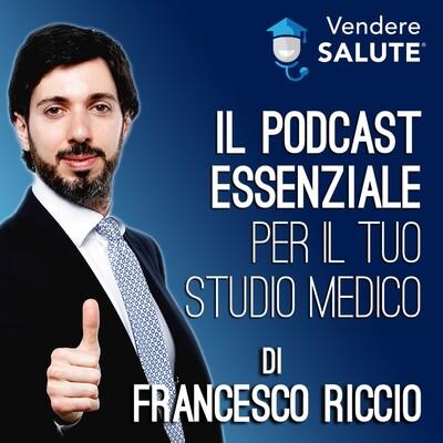 Vendere Salute: il Podcast essenziale per il tuo studio medico