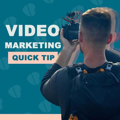 Video Marketing Quick Tip