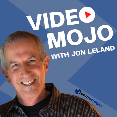 VIDEO MOJO with Jon Leland: Tips & strategies for a better world thru authenticity in web marketing