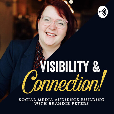 Visibility & Connection: Social Media Audience Building With Brandie Peters