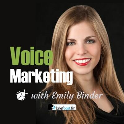Voice Marketing with Emily Binder