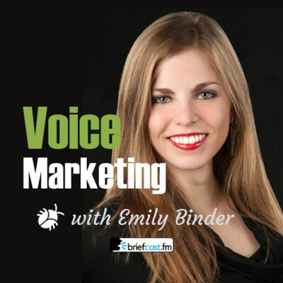 Voice Marketing with Emily Binder