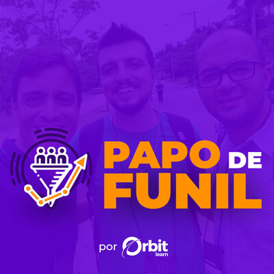 Papo de Funil - Marketing Digital do Zero ao Funil de Vendas - Por Orbit Learn