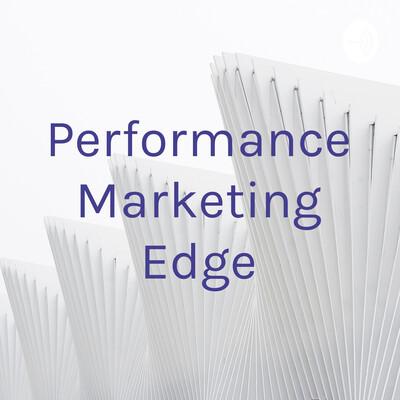 Performance Marketing Edge
