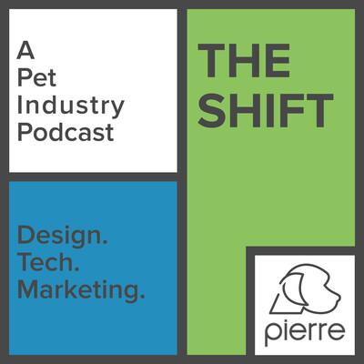 Pierre Presents: The Shift - A Pet Services Podcast