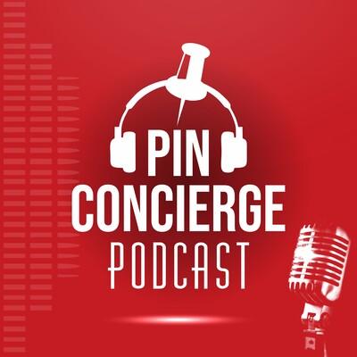 Pin Concierge Podcast