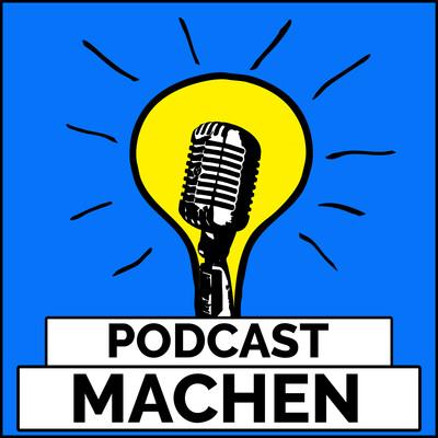 Podcast MACHEN - Der Weg zum eigenen Podcast als Marketingkanal mit Dominic Bagatzky