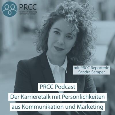 PRCC Podcast - Der Karrieretalk mit Persönlichkeiten aus Kommunikation und Marketing