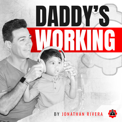 Daddy's Working Podcast