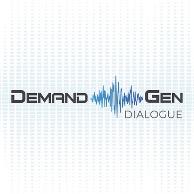 Demand Gen Dialogue