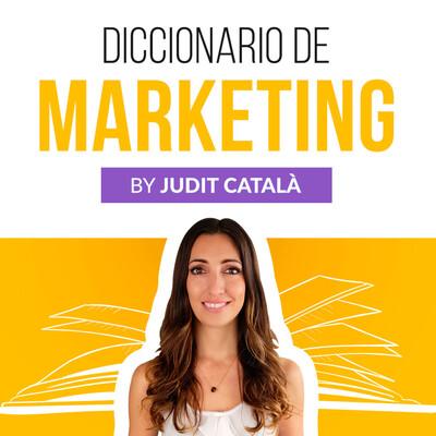 Diccionario de Marketing by Judit Català