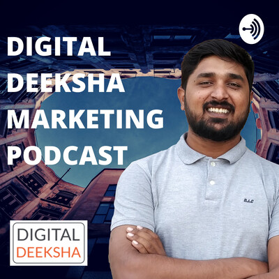 Digital Deeksha Marketing Podcast