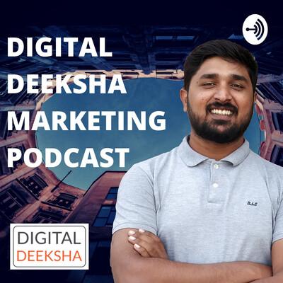 Digital Deeksha Marketing Podcast