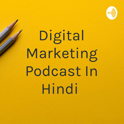Digital Marketing Podcast In Hindi By Your Digital Buddy