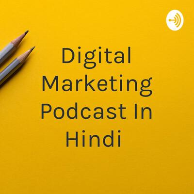 Digital Marketing Podcast In Hindi By Your Digital Buddy