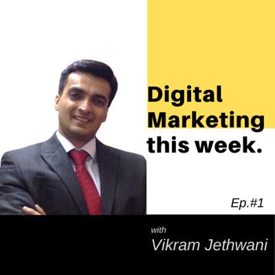 Digital Marketing This Week