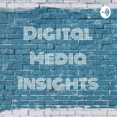Digital Media Insights