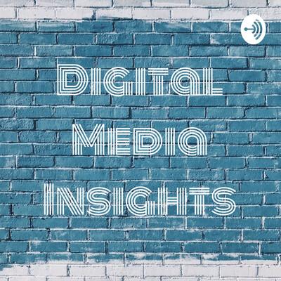 Digital Media Insights
