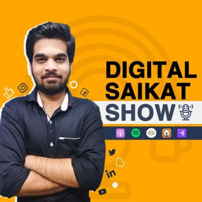 Digital Saikat Show | Digital Marketing and Personal Branding Podcast