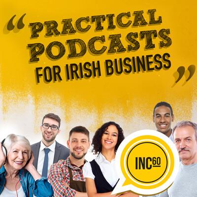 INC60 - Irish Business Podcasts