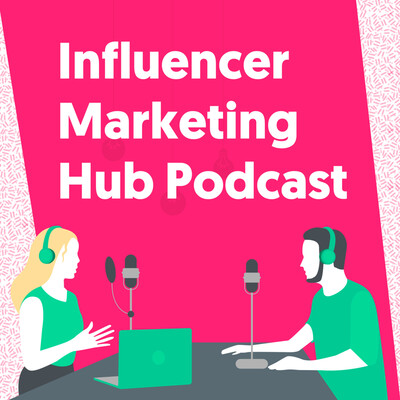 Influencer Marketing Hub Podcast