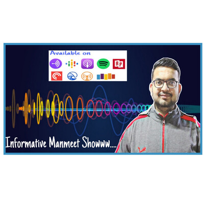 Informative Manmeet Show | The Digital Marketing & Branding, Programming and Motivational Podcast.