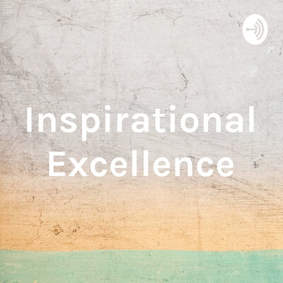 Inspirational Excellence