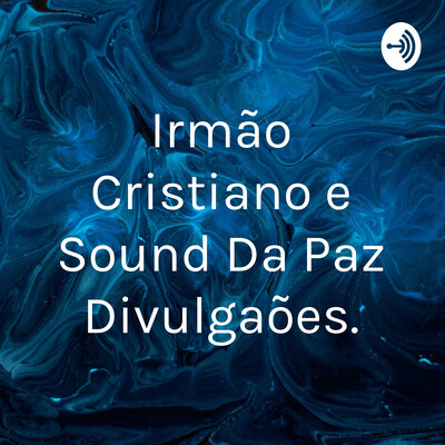 Irmão Cristiano e Sound Da Paz Divulgações.