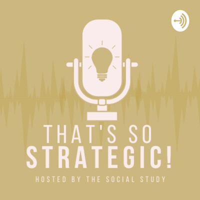 THAT'S SO STRATEGIC! Hosted by The Social Study
