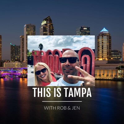 THIS IS TAMPA with Rob and Jen