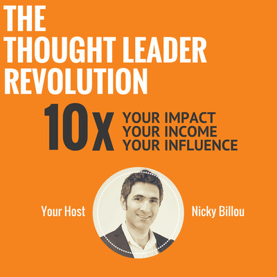 The Thought Leader Revolution Podcast | 10X Your Impact, Your Income & Your Influence