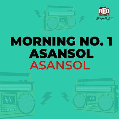 Morning No. 1 Asansol