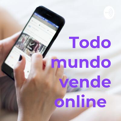 Todo mundo vende online / por Érico Scorpioni e convidados