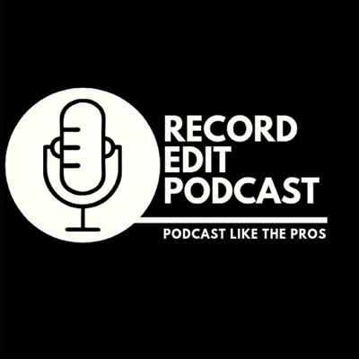Record Edit Podcast