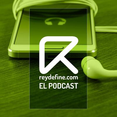 Reydefine.com - El Podcast
