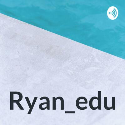 Ryan_edu