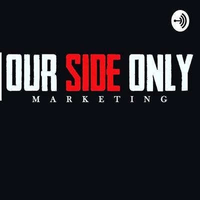O.s.o.m.a (#OurSideOnlyMarketingAgencyLLC)