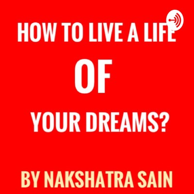 How to live the life of your dreams? Episode 1: You are responsible for everything you do.