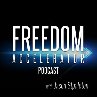 FREEDOM Accelerator with Jason Stapleton