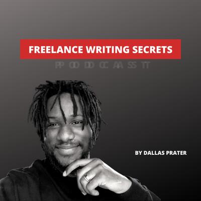 Freelance Writing Secrets Podcast