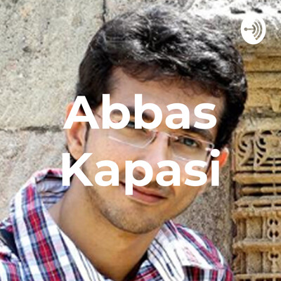 Abbas Kapasi | Digital Marketing Consultant & Trainer