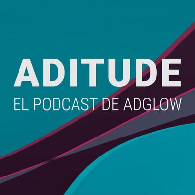 ADITUDE: las redes sociales tienen su podcast